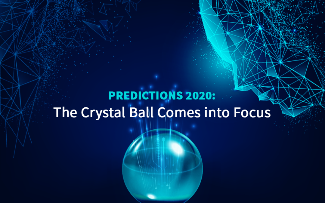 Predictions 2020: The Crystal Ball Comes into Focus